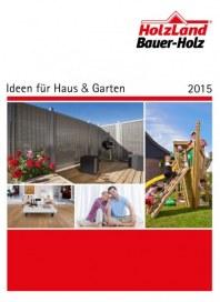 Bauer Holz GmbH & Co. Ideen für Haus & Garten 2015 Mai 2015 KW19