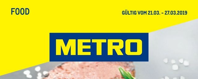 Metro Cash & Carry Metro (Food 21.03.2019 - 27.03.2019) März 2019 KW12